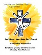 Jubilee, We Are Set Free! Youth church musical Kallman